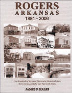 Rogers Arkansas 1881-2006 by James F. Hales