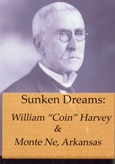 Sunken Dreams: William 'Coin' Harvey and Monte Ne, Arkansas